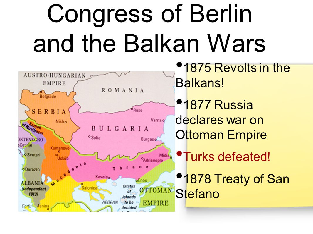 Congress of Berlin and the Balkan Wars 1875 Revolts in the Balkans.