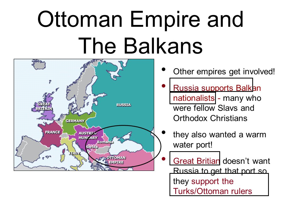 Ottoman Empire and The Balkans Other empires get involved.