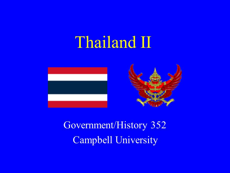 Thailand II Government/History 352 Campbell University