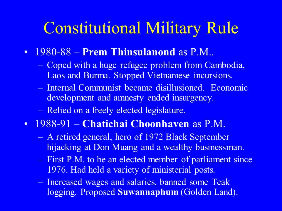 Constitutional Military Rule 1980-88 – Prem Thinsulanond as P.M..