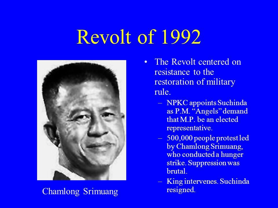 Revolt of 1992 The Revolt centered on resistance to the restoration of military rule.