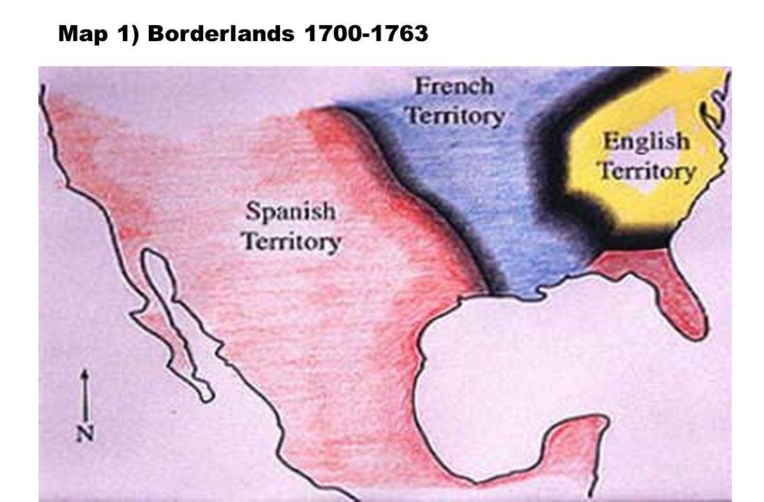 Map 1) Borderlands 1700-1763