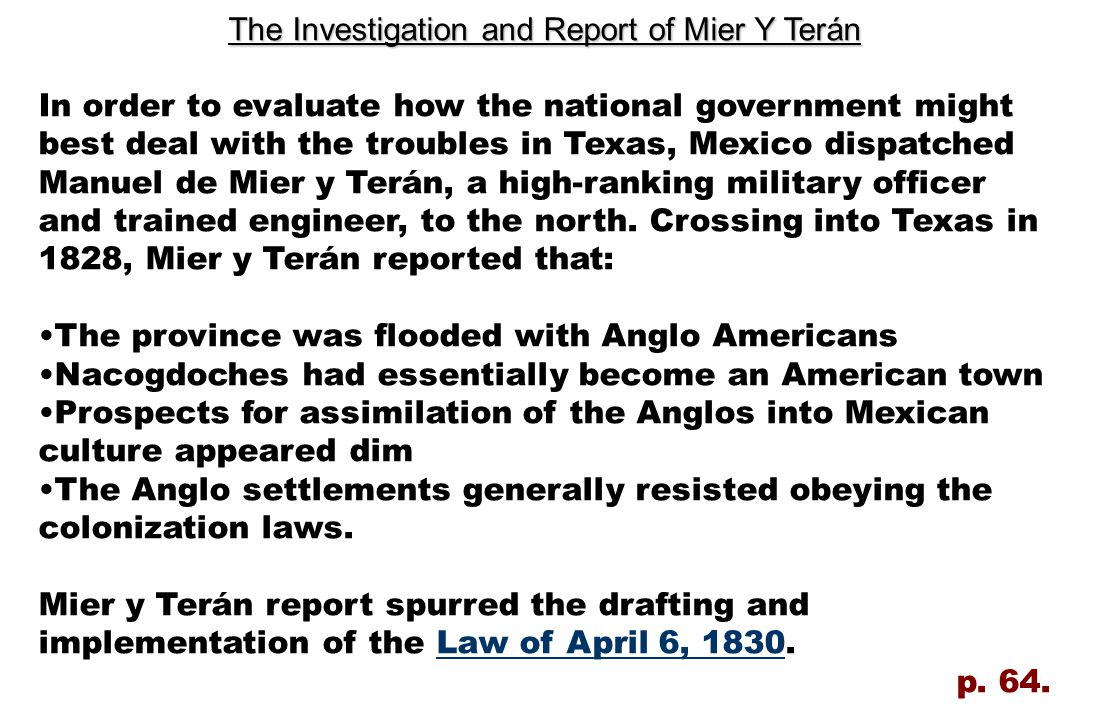 The Investigation and Report of Mier Y Terán In order to evaluate how the national government might best deal with the troubles in Texas, Mexico dispa