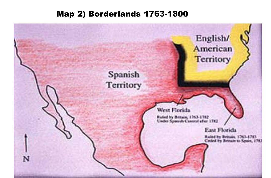 Map 2) Borderlands 1763-1800