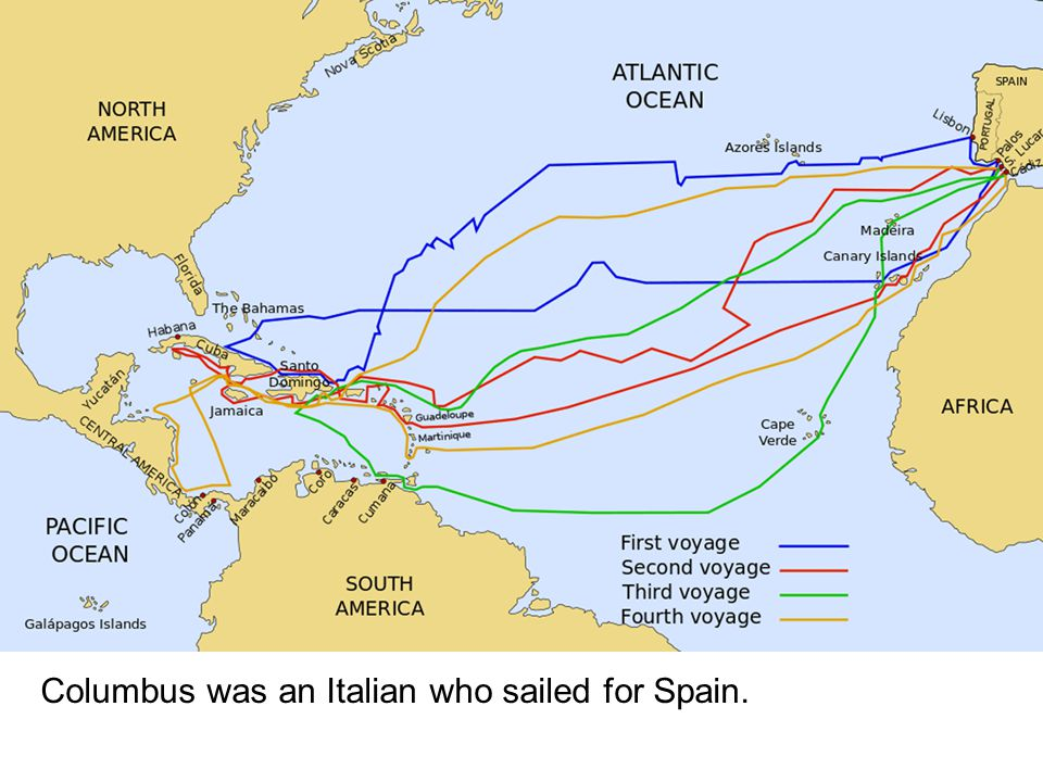 Columbus was an Italian who sailed for Spain.