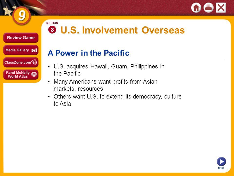 A Power in the Pacific U.S. Involvement Overseas U.S.