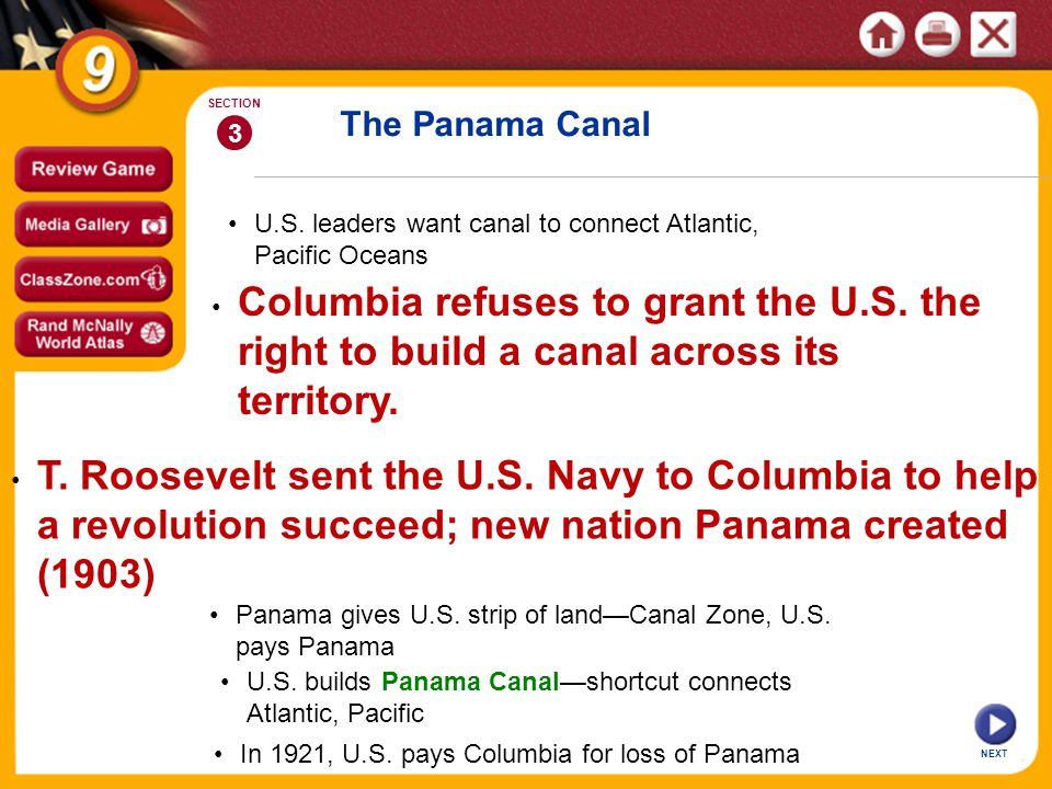 The Panama Canal U.S. leaders want canal to connect Atlantic, Pacific Oceans 3 SECTION Columbia refuses to grant the U.S. the right to build a canal a