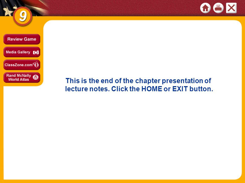 This is the end of the chapter presentation of lecture notes. Click the HOME or EXIT button. NEXT