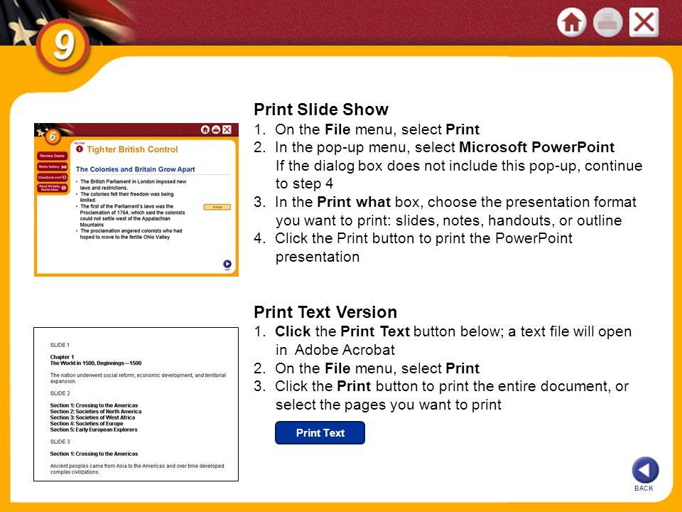 Print Text BACK Print Slide Show 1. On the File menu, select Print 2.