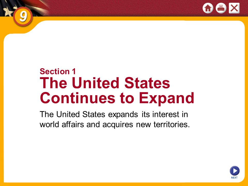 NEXT The United States expands its interest in world affairs and acquires new territories.