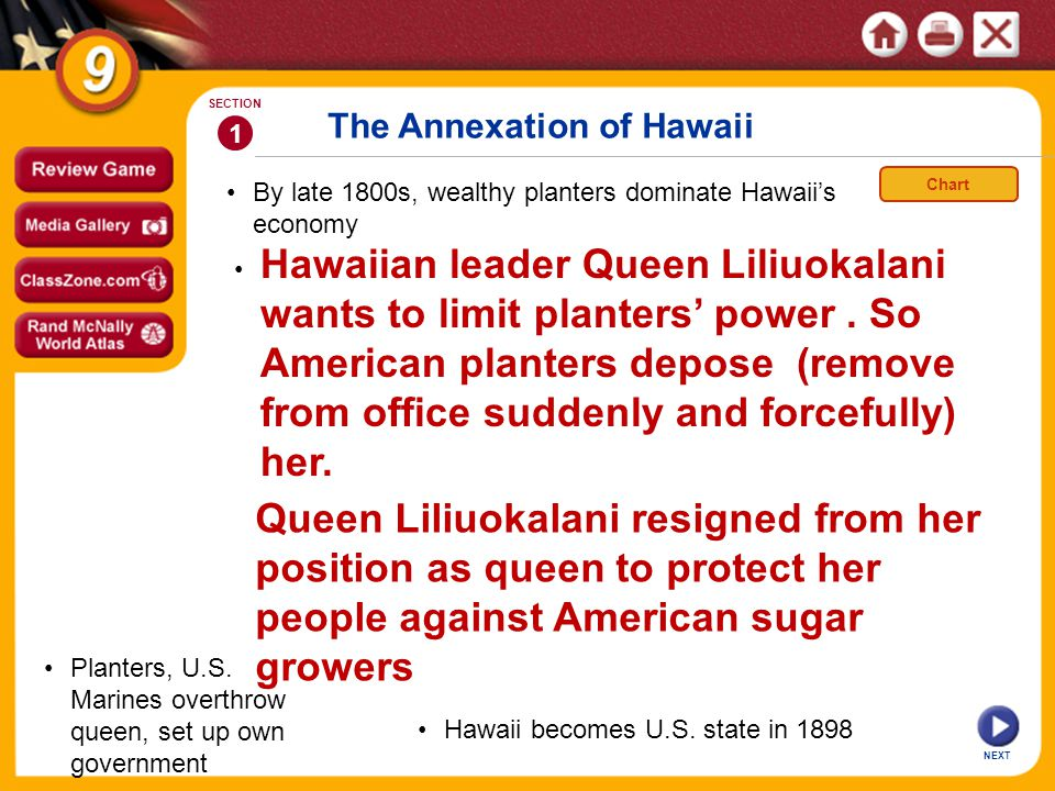 The Annexation of Hawaii By late 1800s, wealthy planters dominate Hawaii's economy 1 SECTION Hawaiian leader Queen Liliuokalani wants to limit planter