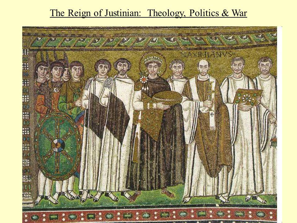 The Reign of Justinian: Theology, Politics & War