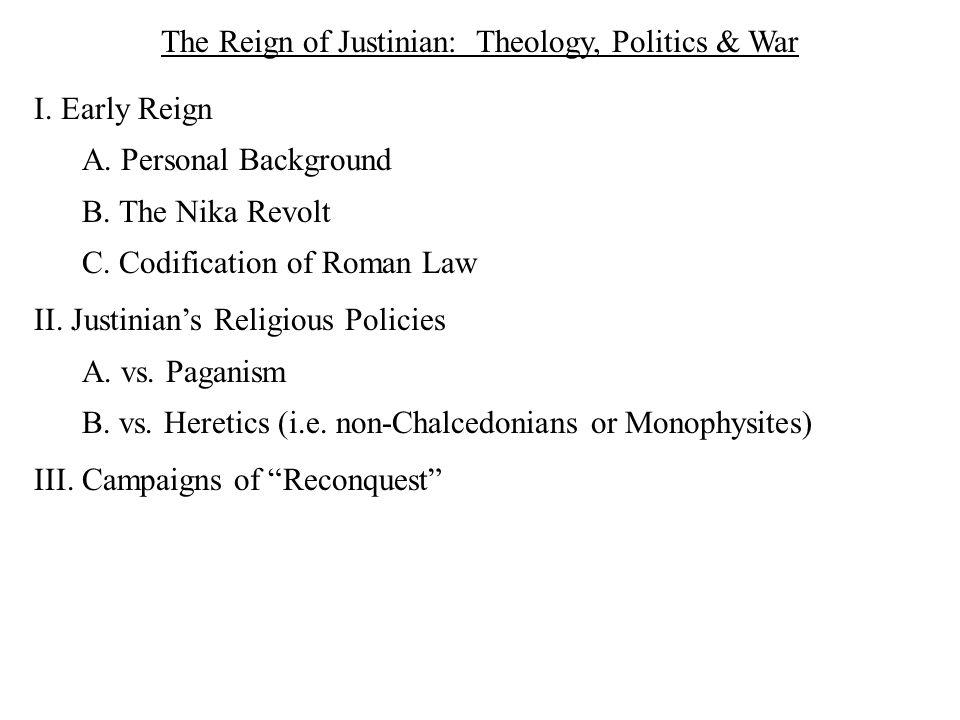 The Reign of Justinian: Theology, Politics & War I.