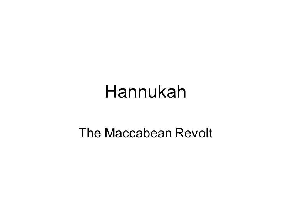 Hannukah The Maccabean Revolt