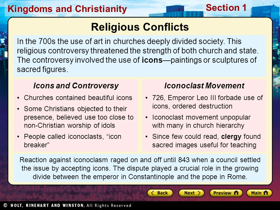 Kingdoms and Christianity Section 1 Reaction against iconoclasm raged on and off until 843 when a council settled the issue by accepting icons.