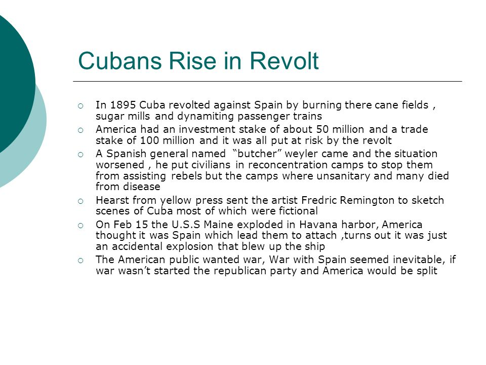 Cuba revolt continued…  3 decades after civil war US comes together to release innocent Cuba from her chains of bondage to Spain
