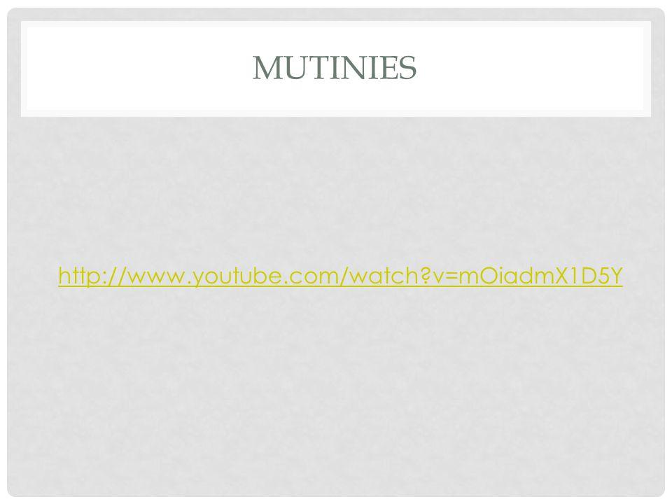 MUTINIES http://www.youtube.com/watch v=mOiadmX1D5Y