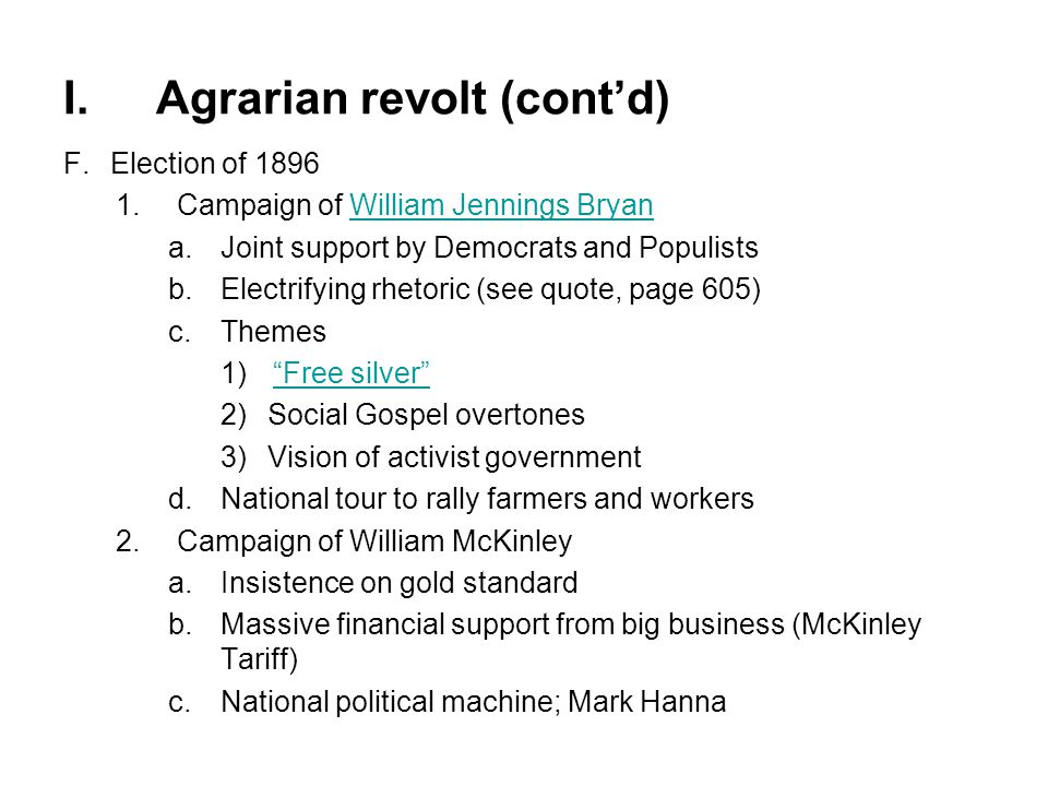 I.Agrarian revolt (cont'd) F.Election of 1896 3.