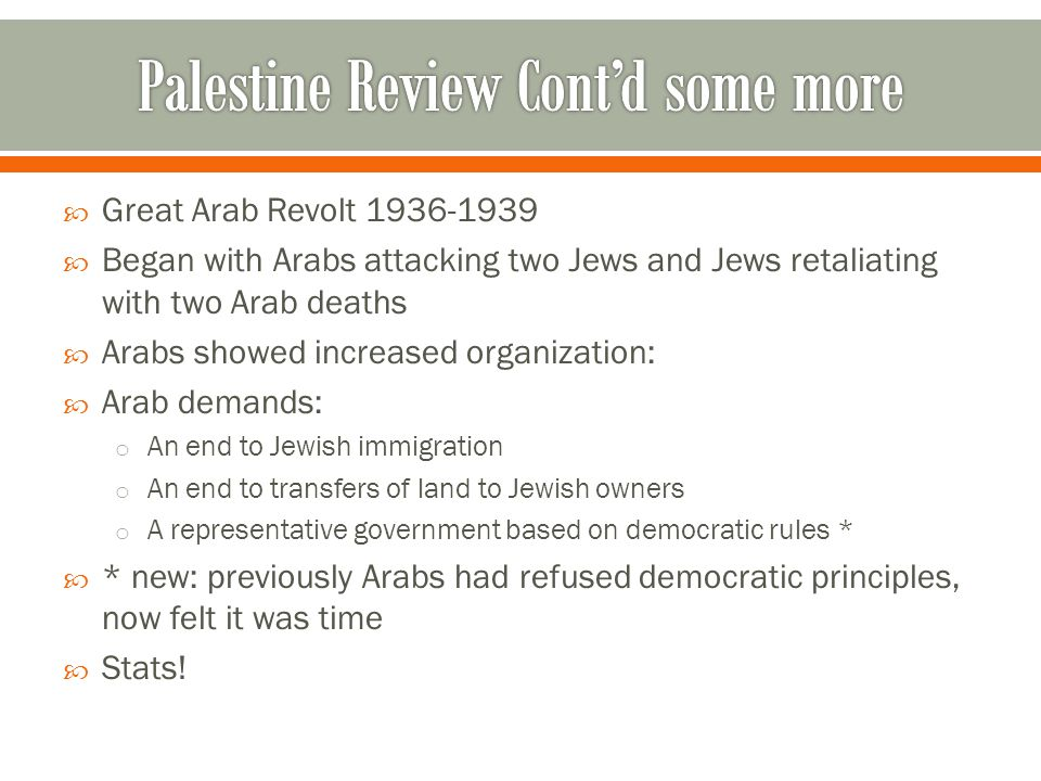  More systematic than previous Arab Revolt (WWI, Feisal et.