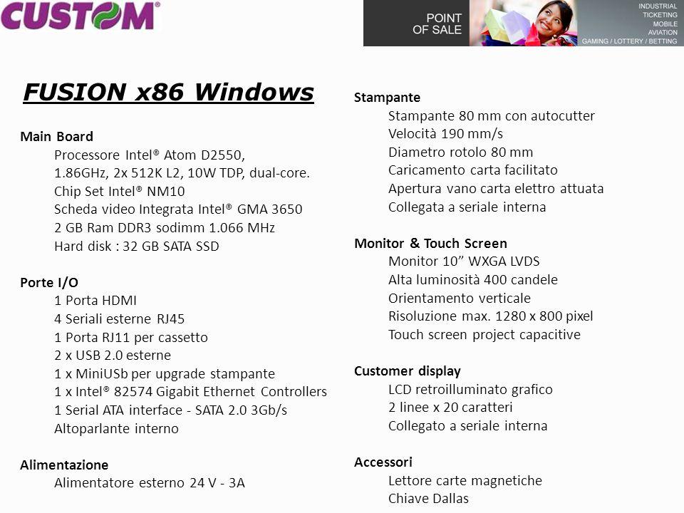Main Board Processore Intel® Atom D2550, 1.86GHz, 2x 512K L2, 10W TDP, dual-core. Chip Set Intel® NM10 Scheda video Integrata Intel® GMA 3650 2 GB Ram