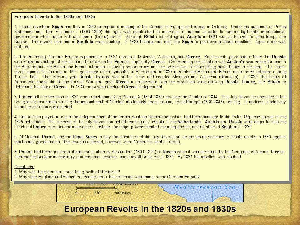 European Revolts in the 1820s and 1830s 1. Liberal revolts in Spain and Italy in 1820 prompted a meeting of the Concert of Europe at Troppau in Octobe