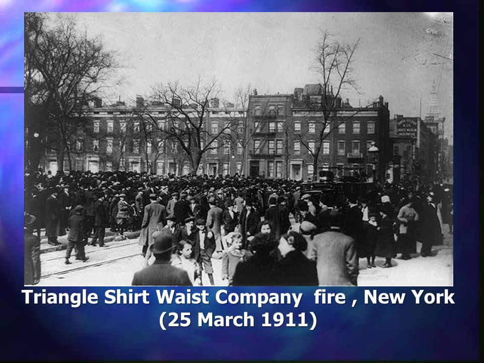 Triangle Shirt Waist Company fire, New York (25 March 1911)