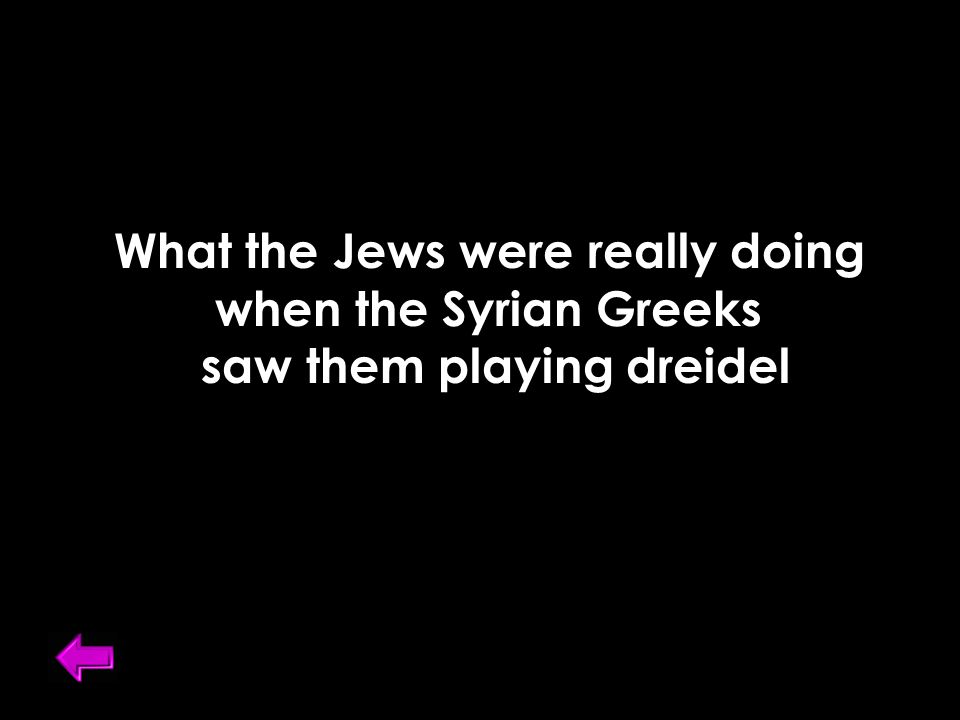 What the Jews were really doing when the Syrian Greeks saw them playing dreidel