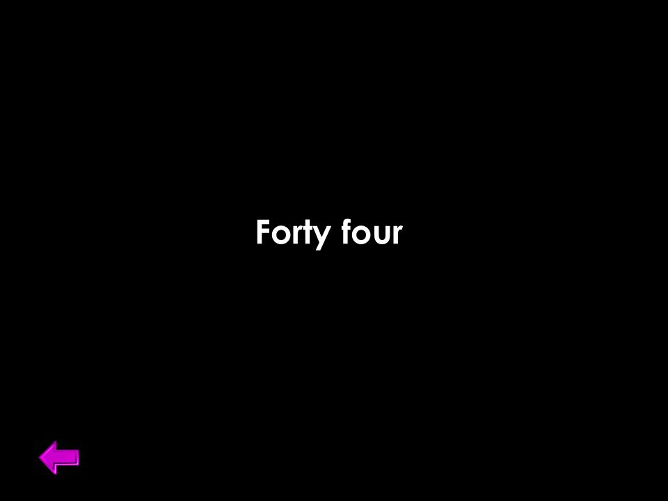 Forty four