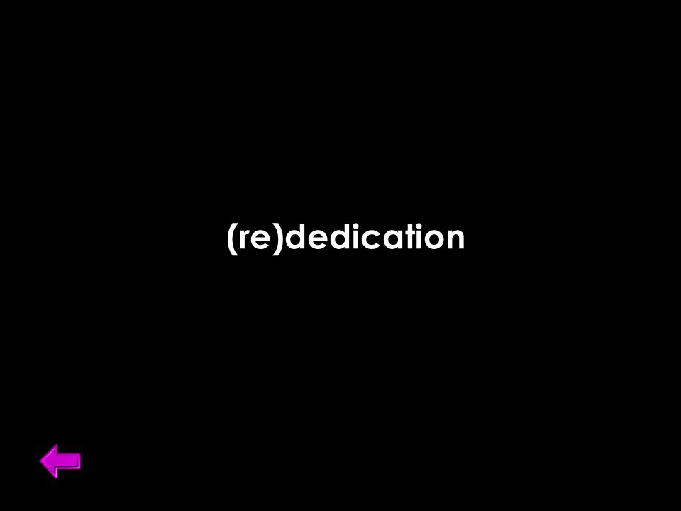 (re)dedication
