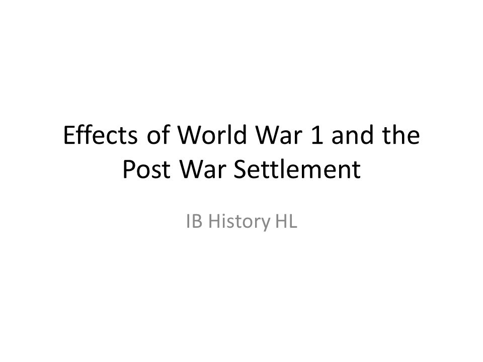 Effects of World War 1 and the Post War Settlement IB History HL