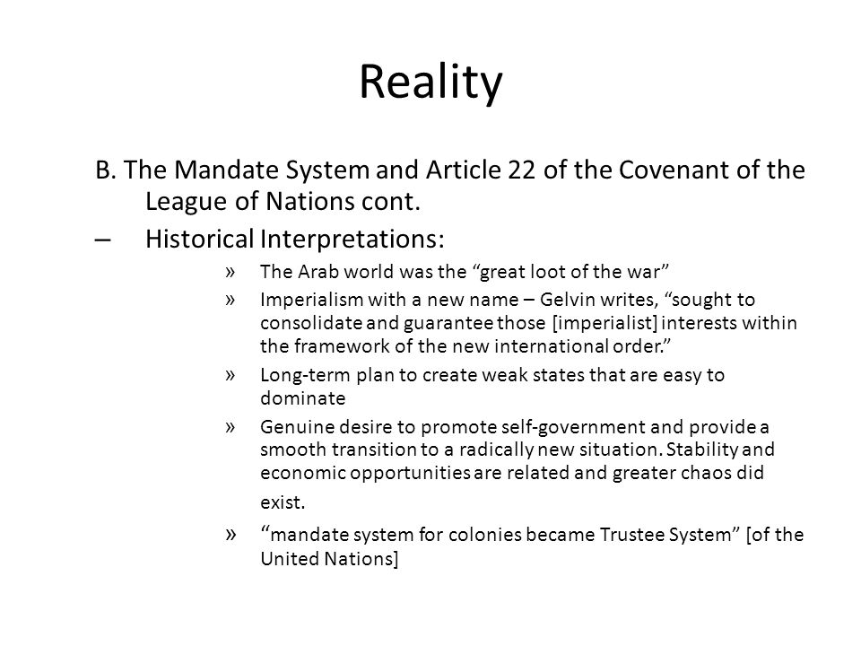 """Reality B. The Mandate System and Article 22 of the Covenant of the League of Nations cont. – Historical Interpretations: » The Arab world was the """"gr"""