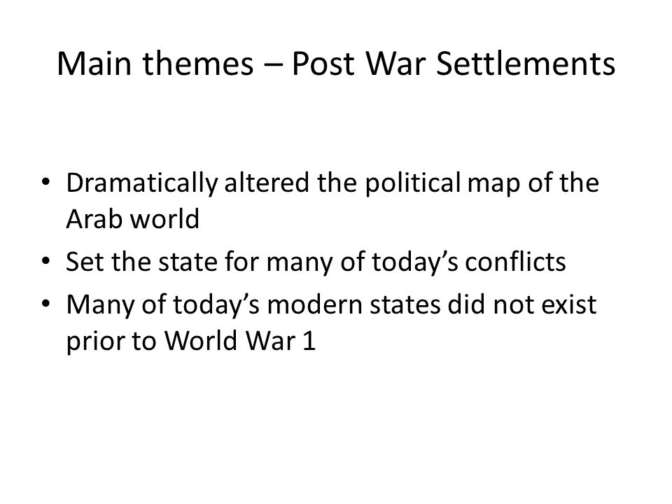 The Post War Settlement Process: Problem of Expectations vs Reality King Crane Commission's report » Found overwhelming majority of inhabitants did not want a mandate system » Conformed closely to the boundaries of the Sykes-Picot agreement » Emphasized the possibility of the Arab self government in the near future » Assumed that there would be a mandate system imposed, focused on what shape it should take » Widespread opposition to Zionism and the Jewish state » [in Palestine.] The majority of the inhabitants, both Moslems and Christians, opposed the usurpation of their homeland, and preferred either independence or unity with Greater Syria » Desire for large single mandate rather than smaller mandate units » Emir Feisal as the most popular leader for the Syria state/mandate