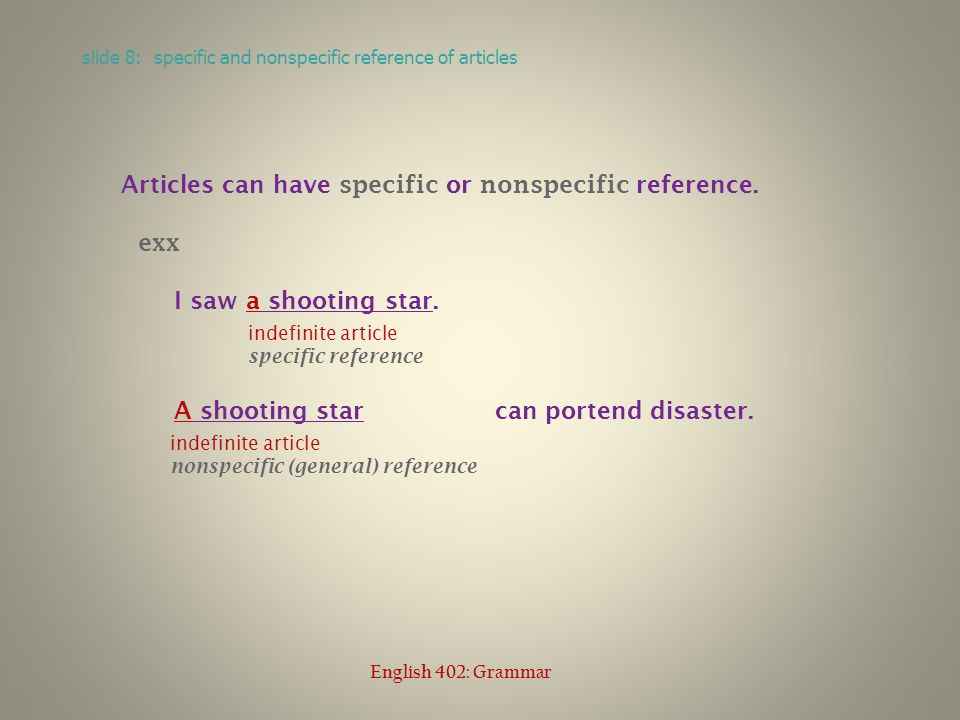 Articles can have specific or nonspecific reference.