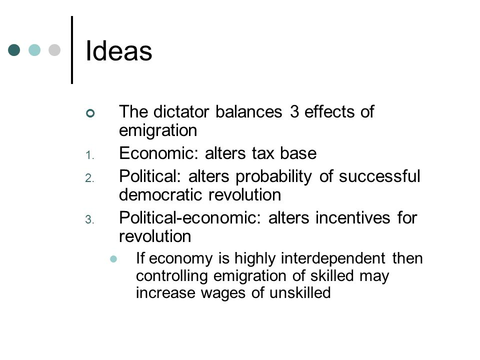 Ideas The dictator balances 3 effects of emigration 1.
