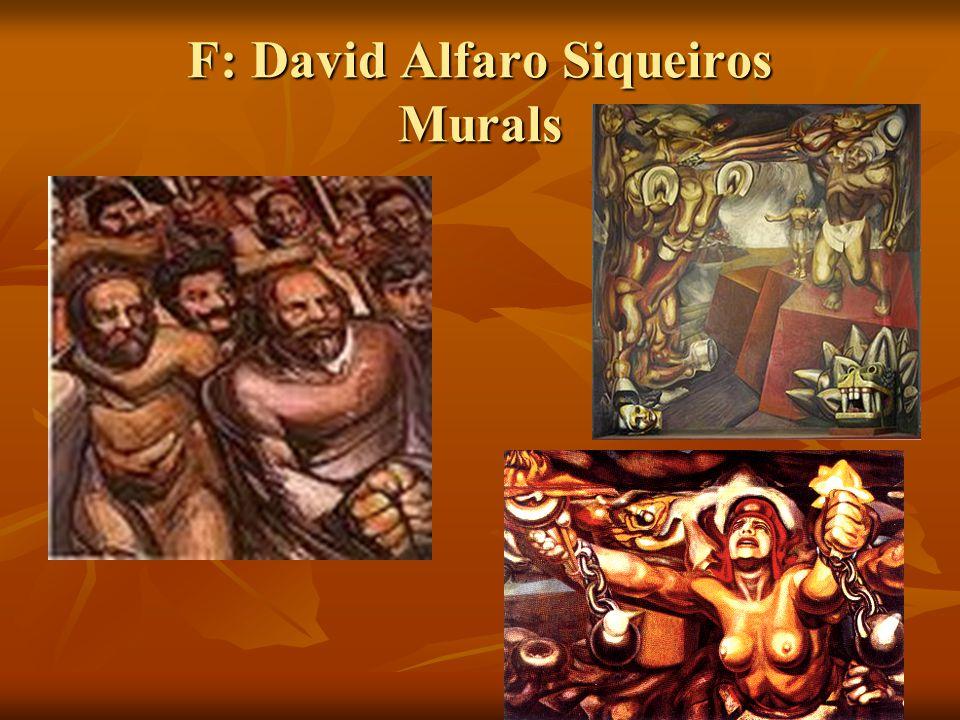 F: David Alfaro Siqueiros Murals