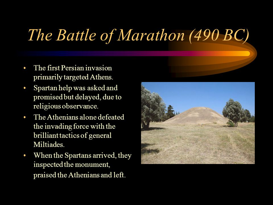 The Battle of Marathon (490 BC) The first Persian invasion primarily targeted Athens. Spartan help was asked and promised but delayed, due to religiou