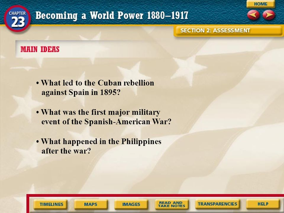 What led to the Cuban rebellion against Spain in 1895? What was the first major military event of the Spanish-American War? What happened in the Phili