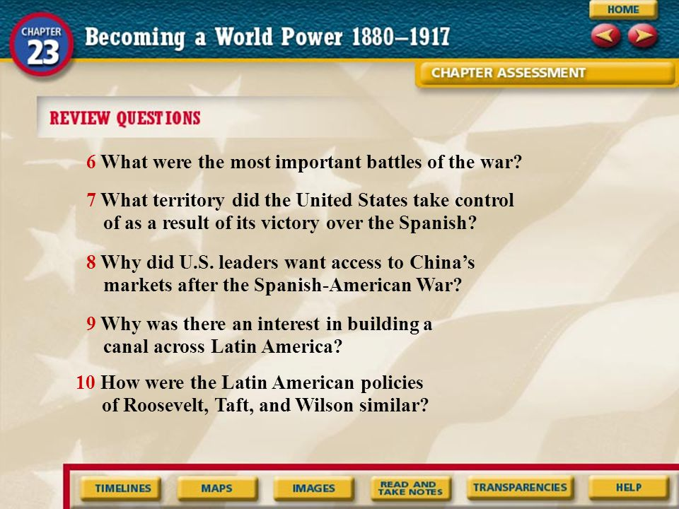 6 What were the most important battles of the war? 7 What territory did the United States take control of as a result of its victory over the Spanish?