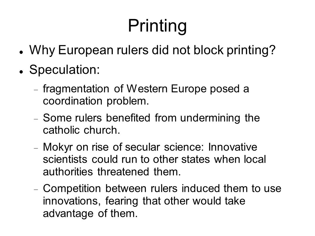Printing Why European rulers did not block printing.