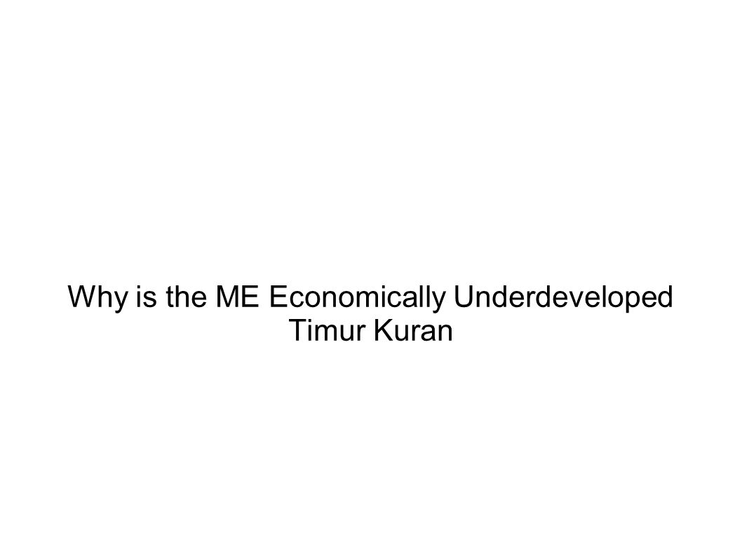 Why is the ME Economically Underdeveloped Timur Kuran