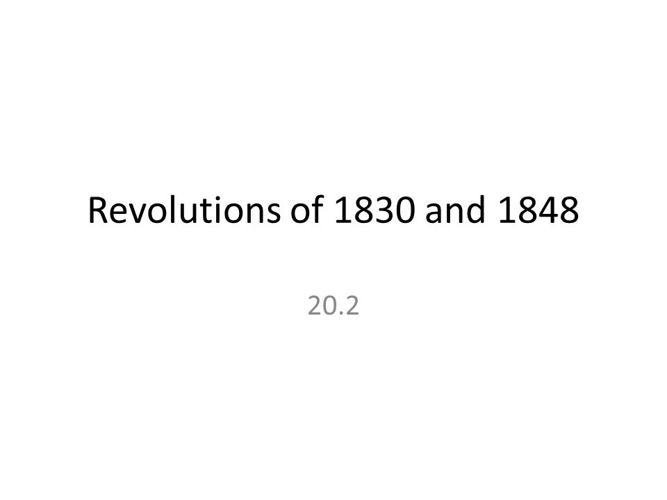 Revolutions of 1830 and 1848 20.2