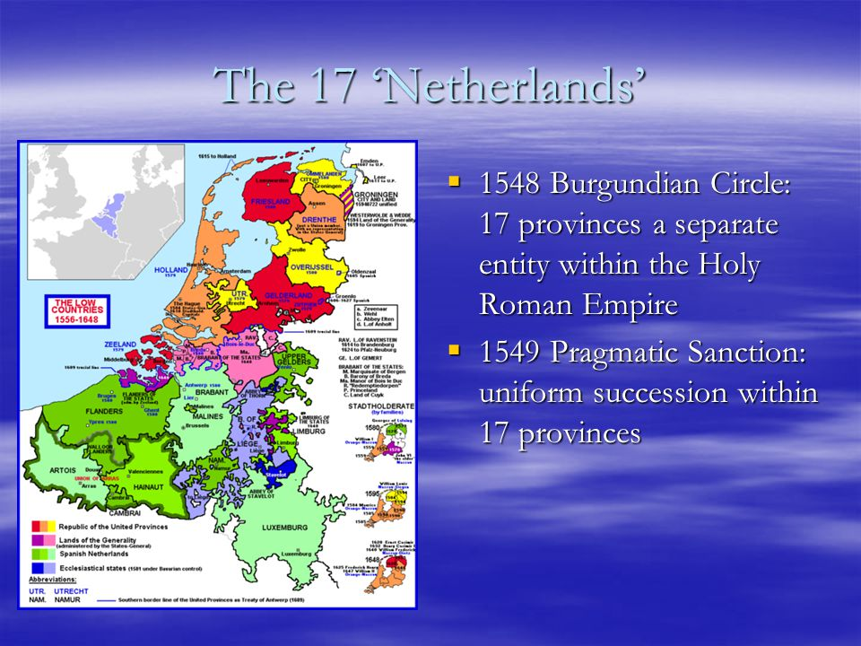 Philip II (1527-98) succeeds in 1555  King of Spain, Lord of the Netherlands –Essentially a Spanish monarch –Attempts at modernization and centralization