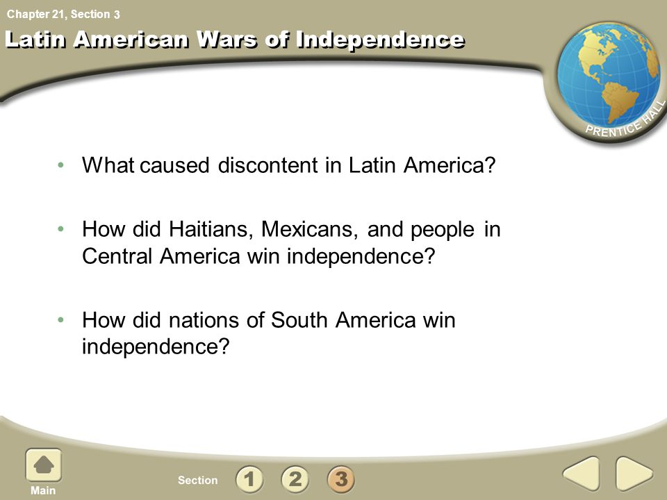 Chapter 21, Section Latin American Wars of Independence What caused discontent in Latin America.