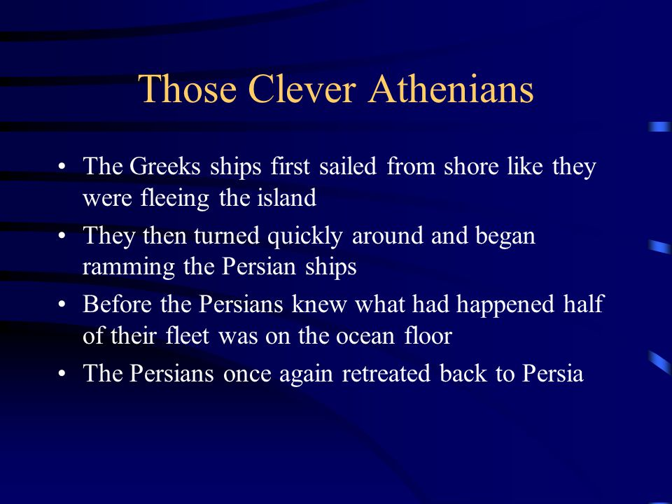 Those Clever Athenians The Greeks ships first sailed from shore like they were fleeing the island They then turned quickly around and began ramming th