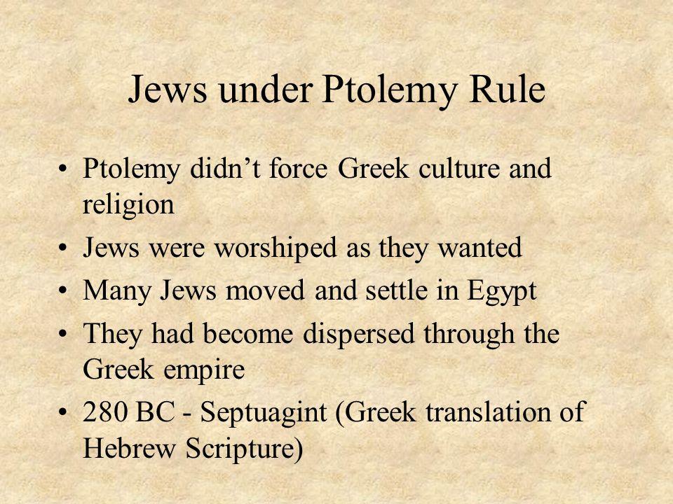 Jews under Antiochus (Syrian) Rule 198 BC - Syrian Grecian Empire regained control of Judea.