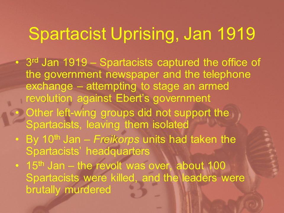 Spartacist Uprising, Jan 1919 3 rd Jan 1919 – Spartacists captured the office of the government newspaper and the telephone exchange – attempting to s