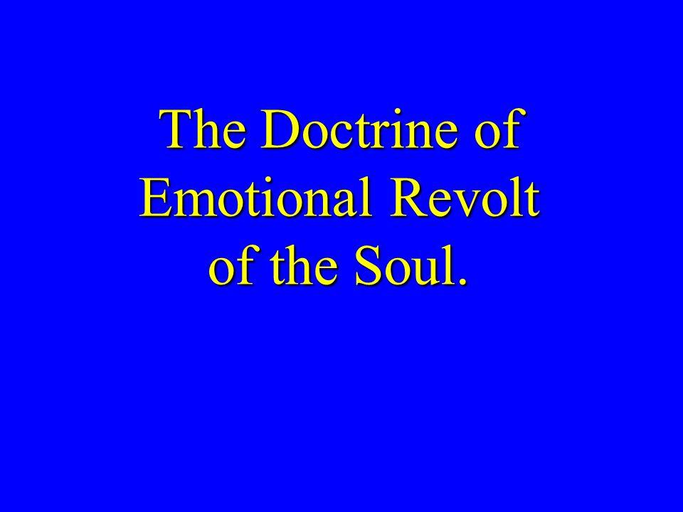 B. Emotional Revolt of the Soul.