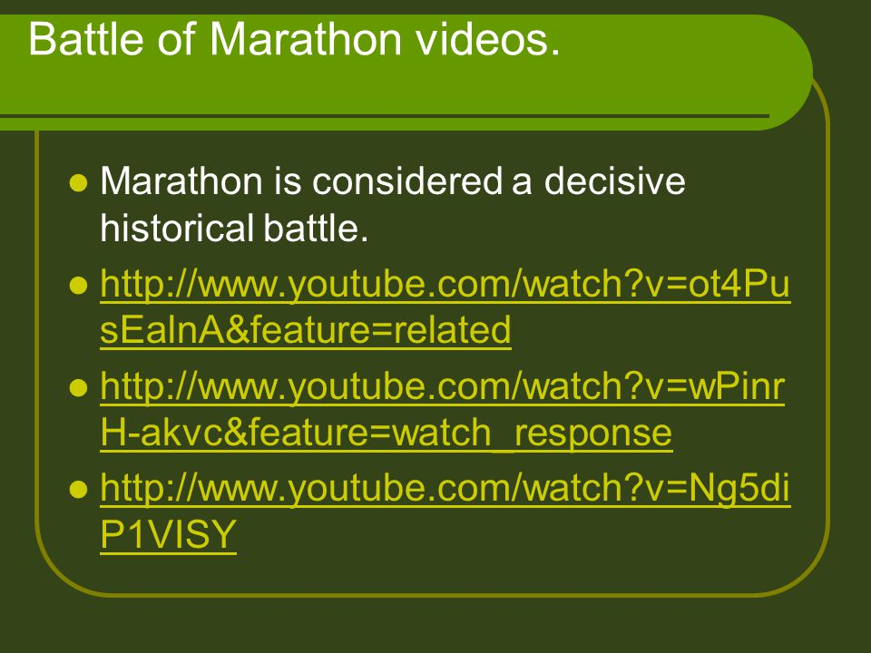 Battle of Marathon videos. Marathon is considered a decisive historical battle.