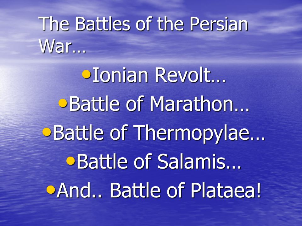 Battle of Thermopylae This is a famous battle.