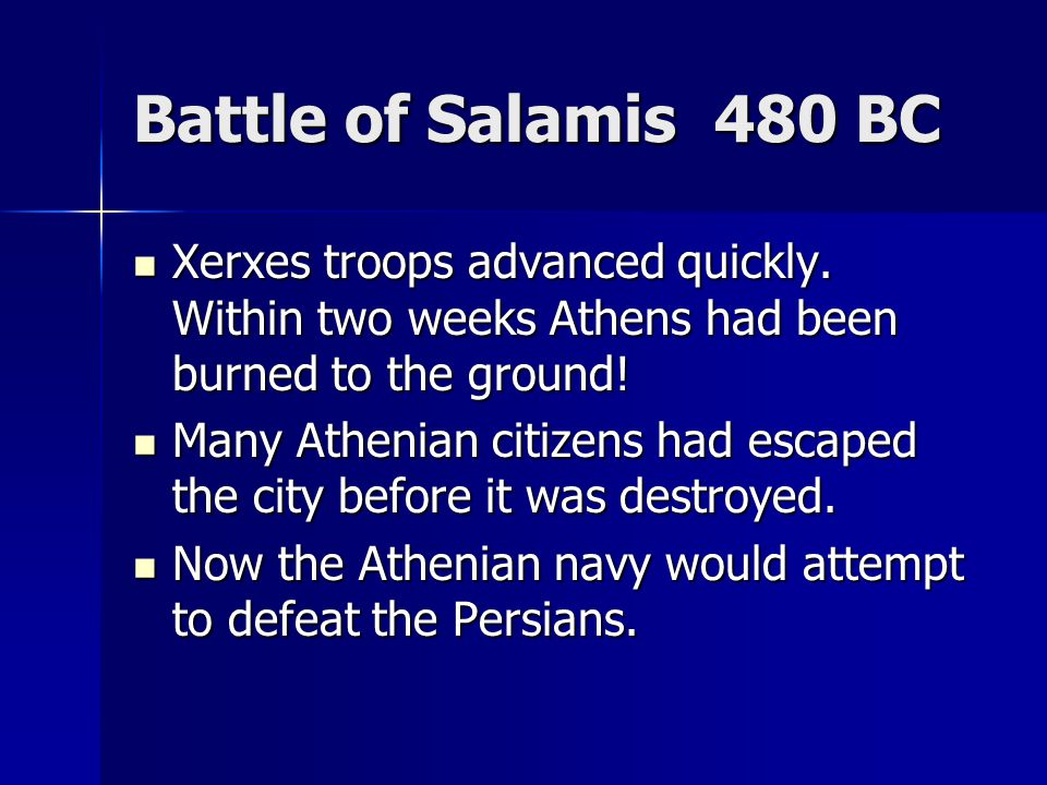 Battle of Salamis 480 BC Xerxes troops advanced quickly.